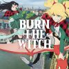 film anime burn the witch